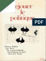 Balibar, Ferry, Lacoue-Labarthe, Lyotard, Nancy - Rejouer Le Politique