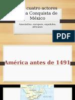 Presentación 1-Los Cuatro Actores de La Conquista de México
