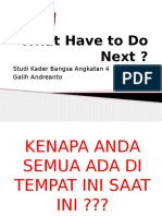 What Have to Do Next-galih Andreanto