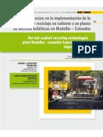 Experiencias en la Implementación de la Tecnología de Reciclaje en Caliente y en Planta de Mezclas Asfálticas en Medellín - Colombia