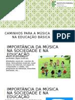 Caminhos Para a Música Na Educação Basica