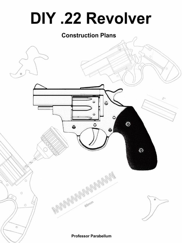 Diy 22 Revolver Plans Professor Parabellum Components