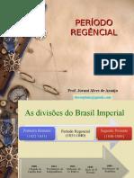 4 - PERÍODO REGENCIAL