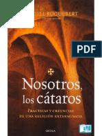 Roquebert Michel. Nosotros Los Cataros. Prácticas y Creencias de Una Religión Exterminada.