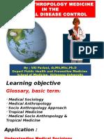 Dr.siti Pariani Phd_s1 Kedokteran Tropis_april 2010_socio Anthropology Medicine in the Tropical Diseas Control