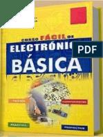 282515901 Curso Facil de Electronica Basica Practicas y Proyectos