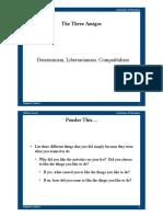 Determinism, Libertarianism and Compatibilism
