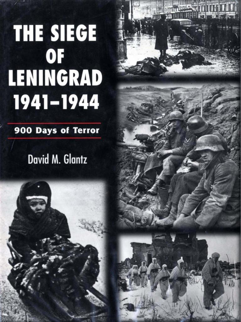 The siege of leningrad 1941 1944 900 days of terror glantz david m fandeluxe Image collections