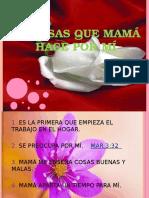 10 Cosas Que Mamá Hace Por Mi