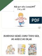 """""""Bondade por mim começará"""" (MC, p.83)"""