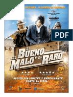 EL BUENO, EL MALO Y EL RARO (2008)