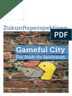 Gameful City. Die Stadt als Spielraum