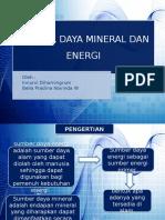 Sumber Daya Mineral Dan Energi