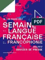 Semaine de La Langue Francaise Et de La Francophonie 2017 - Dossier de Presse