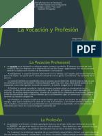La Vocación y Profesión