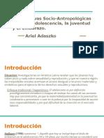 ADASZKO Perspectivas Socio-Antropológicas Sobre La Adolescencia, La Juventud y El Embarazo.