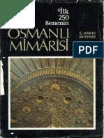 Ekrem Hakkı Ayverdi - İ.Aydın Yüksel - İlk 250 Senenin Osmanlı Mimarisi.pdf