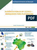 AUDIÊNCIA PÚBLICA Nº 13/2012 – BRINQUEDOS PARA PLAYGROUND