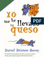 Yo Me He LLevado Tu Queso - Darrel Bristow-Bovey