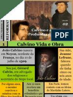 03 - Reforma Que é Isto - Calvino e as Raízes Profundas da Reforma.pptx