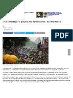 _A Manifestação é Própria Das Democracias_, Diz Presidência