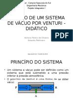 Projeto de Um Sistema de Vacuo - Venturi Didático - Prototipo.pptx