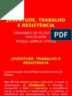 Juventude, Trabalho e Resistência