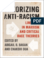 Abigail B. Bakan, Enakshi Dua (Eds.)-Theorizing Anti-Racism_ Linkages in Marxism and Critical Race Theories-University of Toronto Press (2014)