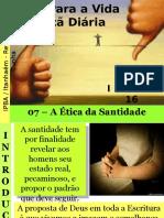 07 - A Ética Da Santidade