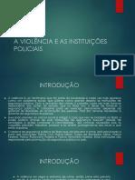 Slides - A Violência e as Instituições Policiais