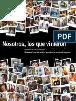 Nosotros, Los Que Vinieron (Vol I)