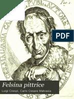 Felsina pittrice vite de' pittori bolognesi tomo terzo alla maesta de Carlo Emanuele III. re di Sardegna &c. &c..