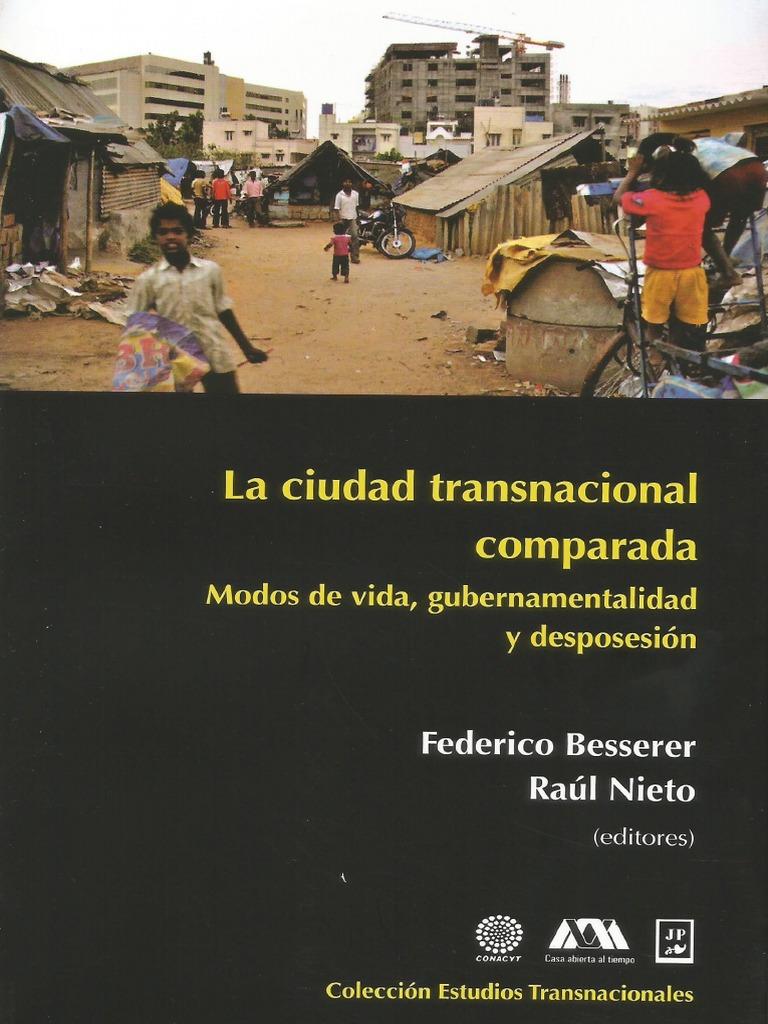 Besserer Federico Y Nieto Raul - La Ciudad Transnacional Comparada.pdf