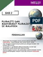 BAB 2 PLURALITI DAN MASYARAKAT PLURALISTIK DI MALAYSIA.ppt