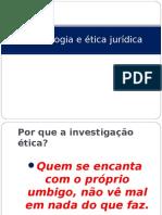 Deontologia e Ética Jurídica- Ética Geral