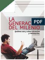 Hatum, A. (2011). La Generación Del Milenio Quienes Son y Cómo Atraerlos