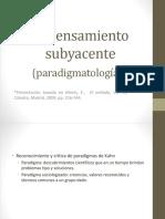 01 El Pensamiento Subyacente (Paradigmatología)