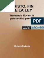 Badenas Roberto - Cristo Fin de La Ley - Romanos 10_4 en La Perspectiva Paulina