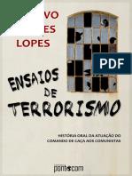Lopes, Gustavo Esteves - Ensaios de terrorismo história oral da atuação do comando de caça aos comunistas.pdf