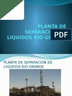 PLANTA DE SEPARACION DE LIQUIDOS RIO GRANDE presentasion.pptx