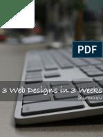 3 Web Designs in 3 Weeks