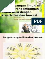Pengembangan ilmu dan produk. Pengembangan usaha baru dengan kreativitas dan inovasi