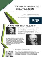 Antecedentes Históricos de La Televisión