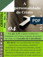 04 - A Unipersonalidade de Cristo