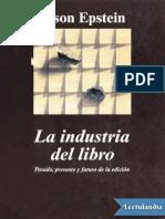La Industria Del Libro - Jason Epstein