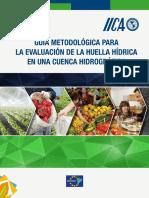 Guía Metodológica Para La Evaluación de La Huella Hídrica en Una Cuenca Hidrográfica IICA 2017