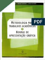 Metodologia Para Trabalhos Acadêmicos e Normas de Apresentação Gráfica