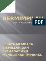 BERMIMPILAH (MAKE YOUR DREAM!!!)