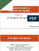 seminriosobreahistriadaigreja-130719111039-phpapp01.pptx