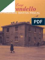 O Falecido Mattia Pascal - Luigi Pirandello